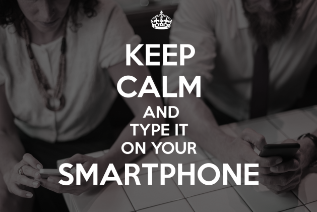 Photo of two people with their smartphone. Text on photo says: Keep calm and type it on your smartphone